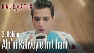 Alp'in kahveyle imtihanı - Kalp Atışı 2. Bölüm