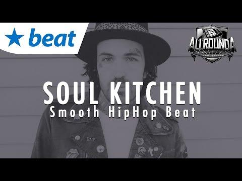🔥 Smooth Hip Hop Beat 2017 x Kick Back Rap Instrumental 2017 - SOUL KITCHEN - Free DL