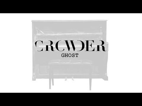 Crowder - Ghost (Lyric Video) Mp3
