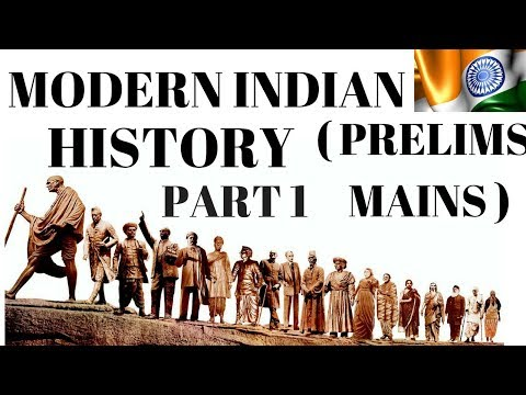 MODERN INDIAN  HISTORY (PART -1) FOR PRELIMS,MAINS . IMPORTANT FOR NOTES TAKING