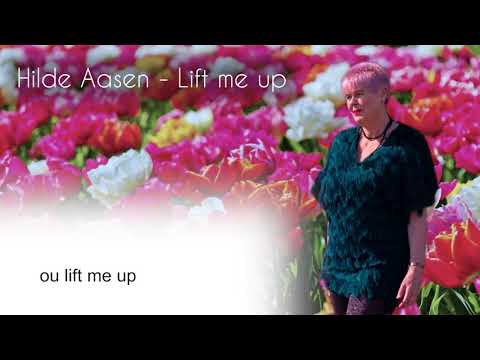 Lift Me Up av Hilde Aasen