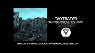 Watch Daytrader Death Means Nothing To Men Like Me video