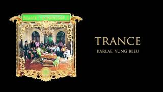 Young Stoner Life & Karlae - Trance (feat. Yung Bleu) [Official Audio]