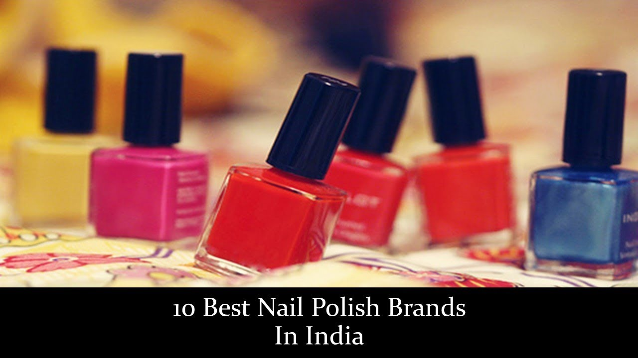 10 Best Nail Polish Brands In India - YouTube