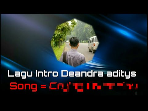 Lagu Intro Deandra Aditya!!