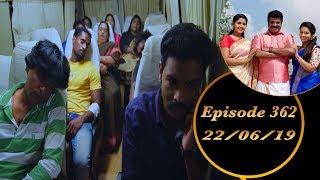 Kalyana Veedu | Tamil Serial | Episode 362 | 22/06/19 |Sun Tv |Thiru Tv
