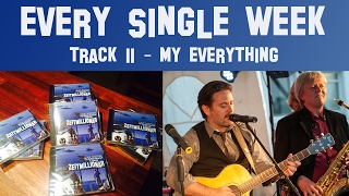 Every Single Week - Track 11 - My Everything
