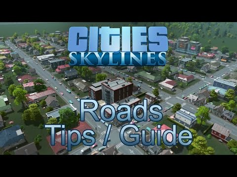 Cities: Skylines - Roads Tips / Guide