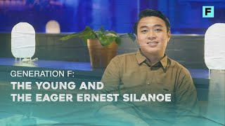 Generation F: The Young and The Eager Ernest Silanoe