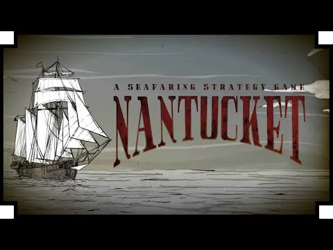 Nantucket - (A Seafaring Strategy Game)