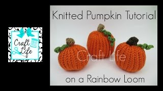 Craft Life Knitted Pumpkin Tutorial on a Rainbow Loom