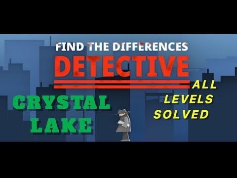 Crystal Lake | Find The Differences: The Detective | Solutions for all levels | 1 - 10