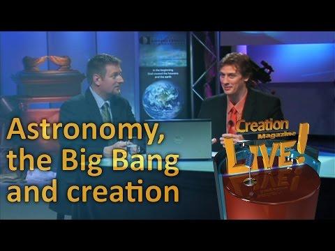Astronomy, the Big Bang and creation -- Creation Magazine LIVE! (2-16)