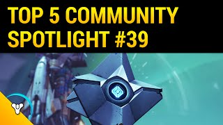 Planet Destiny: Top 5 Community Spotlight #39