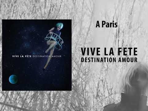 Vive la Fête - Destination Amour - A Paris (Official audio)