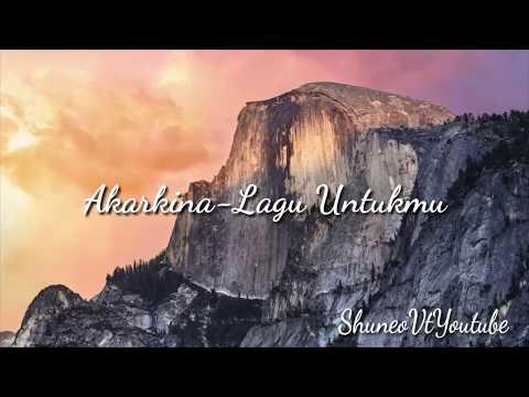 Akarkina-Lagu Untukmu Cover Lirik By ShuneoVt