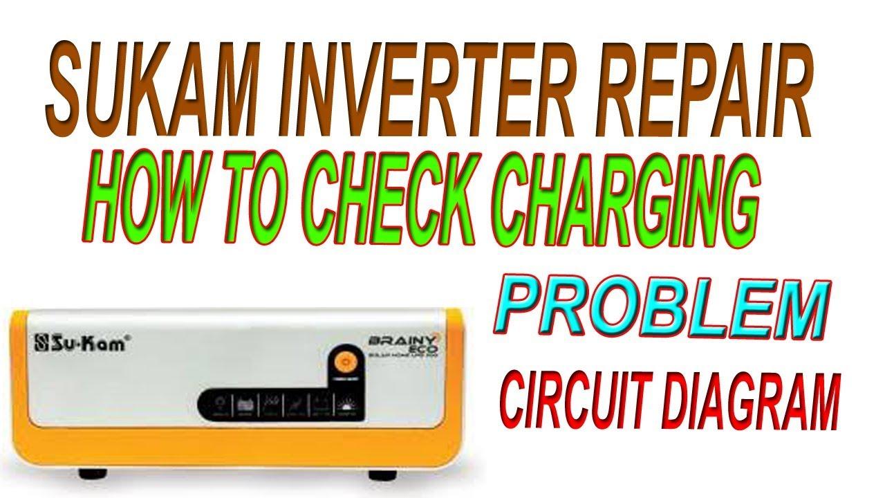 Sukam Inverter Repair How To Check Charging Problem
