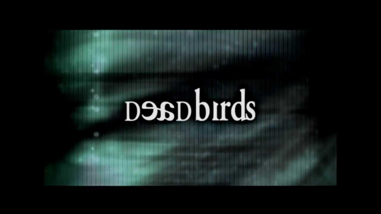 Download Dead Birds (Theatrical Trailer)