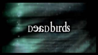 Dead Birds (Theatrical Trailer)