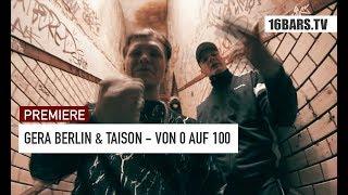 Gera Berlin & Taison - Von 0 auf 100 (16BARS.TV PREMIERE)