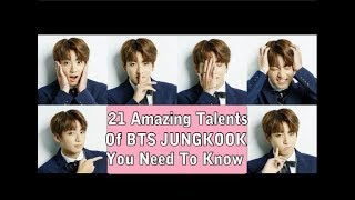 21 Amazing Talents Of BTS Jungkook