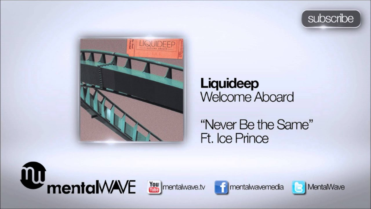 Download LIQUIDEEP - Never Be The Same (Ft Ice Prince)