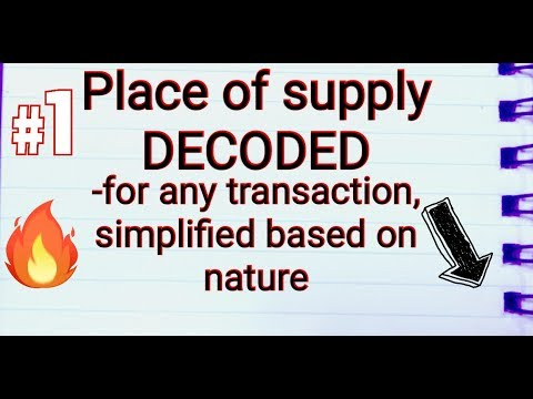place of Supply /(POS) any transaction-Decoded #1