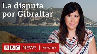 Cómo acabó Gibraltar siendo británico y qué estatus tiene hoy | BBC Mundo