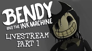 Bendy and the Ink Machine - Livestream Part 1