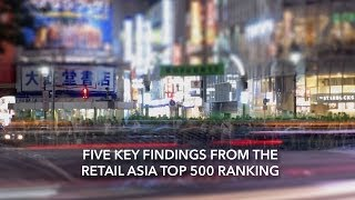 Five Key Trends from the Retail Asia Top 500 Ranking