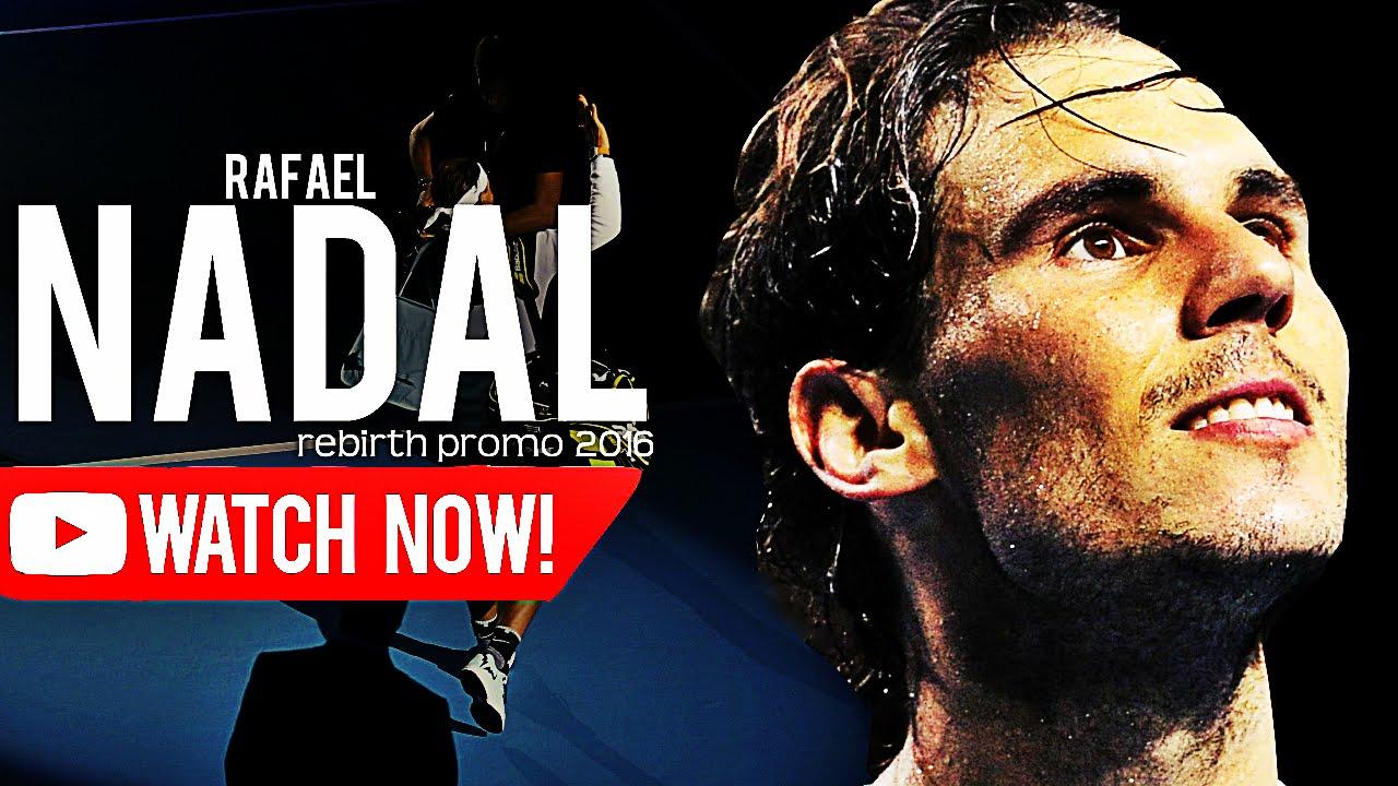 Rafael Nadal - Rebirth - Promo 2016 ᴴᴰ - YouTube