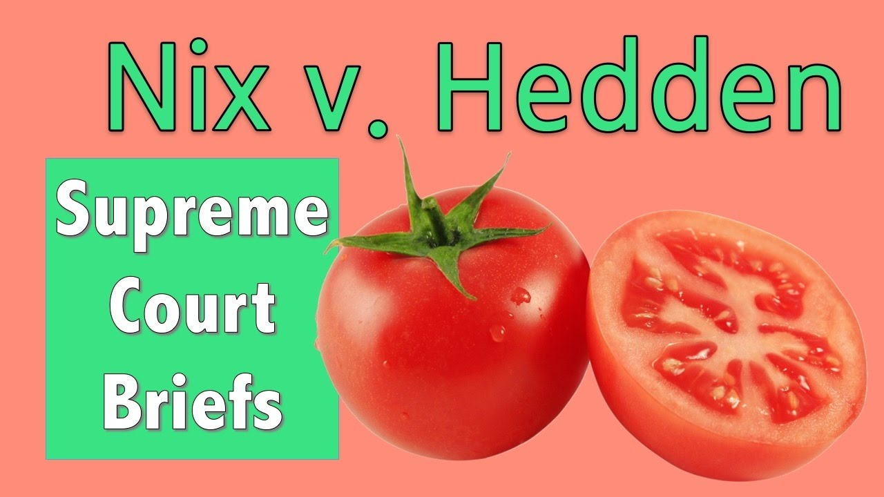 Are Tomatoes Fruits or Vegetables? | Nix v  Hedden