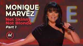 Monique Marvez Not Skinny Not Blonde • Part 1 | LOLflix