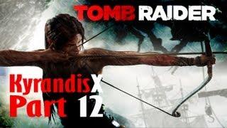 Let's Play Tomb Raider 2013 PC - [KyrandisX] - P12 Combat, Espionage, Grenade Launcher!