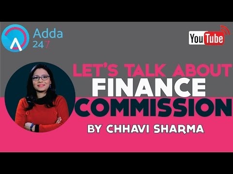 LET'S TALK ABOUT FINANCE COMMISSION BY: CHHAVI SHARMA