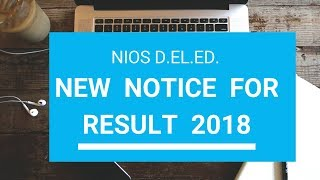 NIOS DELED RESULT 2018 NEW NOTICE FOR ALL CANDIDATES.