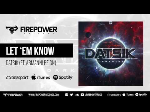 Datsik - Let 'em Know (ft. Armanni Reign) [Firepower Records - Dubstep]