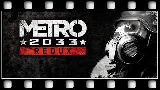 "Metro 2033 REDUX ""GAME MOVIE"" [GERMAN/PC/1080p/60FPS]"