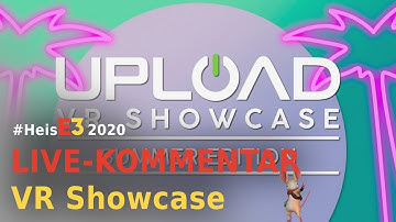 Virtual Reality Showcase   Live-Kommentar (E3 2020)