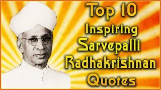 Top 10 Sarvepalli Radhakrishnan Quotes | Teachers' Day 2018 Quotes | Inspirational Quotes