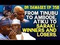 Gambar cover Dr. Damages Show- episode 350: From Tinubu to Ambode, Atiku to Saraki - Winners and losers.