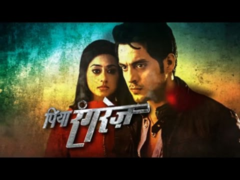 Piya Rangrezz - Life Ok | Meet The Star Cast