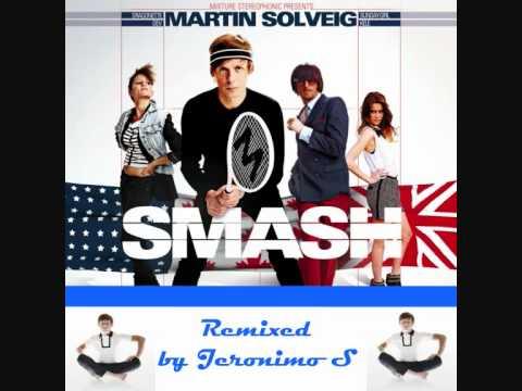 Martin Solveig Smash (Jeronimo S mix) mp3