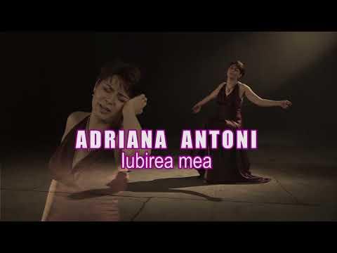 Adriana Antoni - Iubirea mea