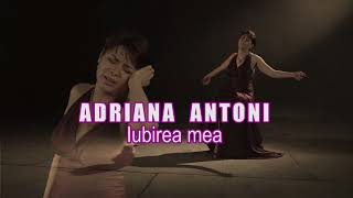 Repeat youtube video ADRIANA ANTONI - IUBIREA MEA  ----  contact evenimente: 0744534735
