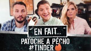 QUAND Patoche RENCONTRE une MEUF sur TINDER... (Léa Camilleri - Vincent Scalera) EN FAIT#16