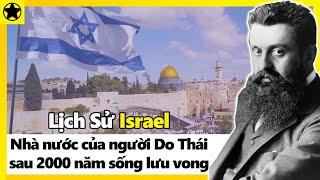 Lịch Sử Israel – Nhà Nước Chính Thức Của Người Do Thái Sau 2000 Năm Sống Lưu Vong