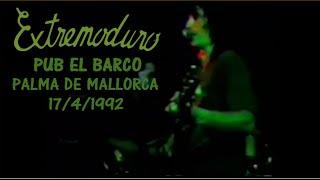 Extremoduro - Directo Pub El Barco, Palma de Mallorca 17/4/1992 [Concierto Completo]