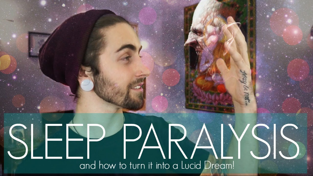 Sleep Paralysis! (What it is & How to Turn it into a Lucid Dream)