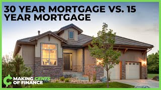 15 Year Mortgage VS. 30 Year Mortgage | Which Is The Better Option For You?